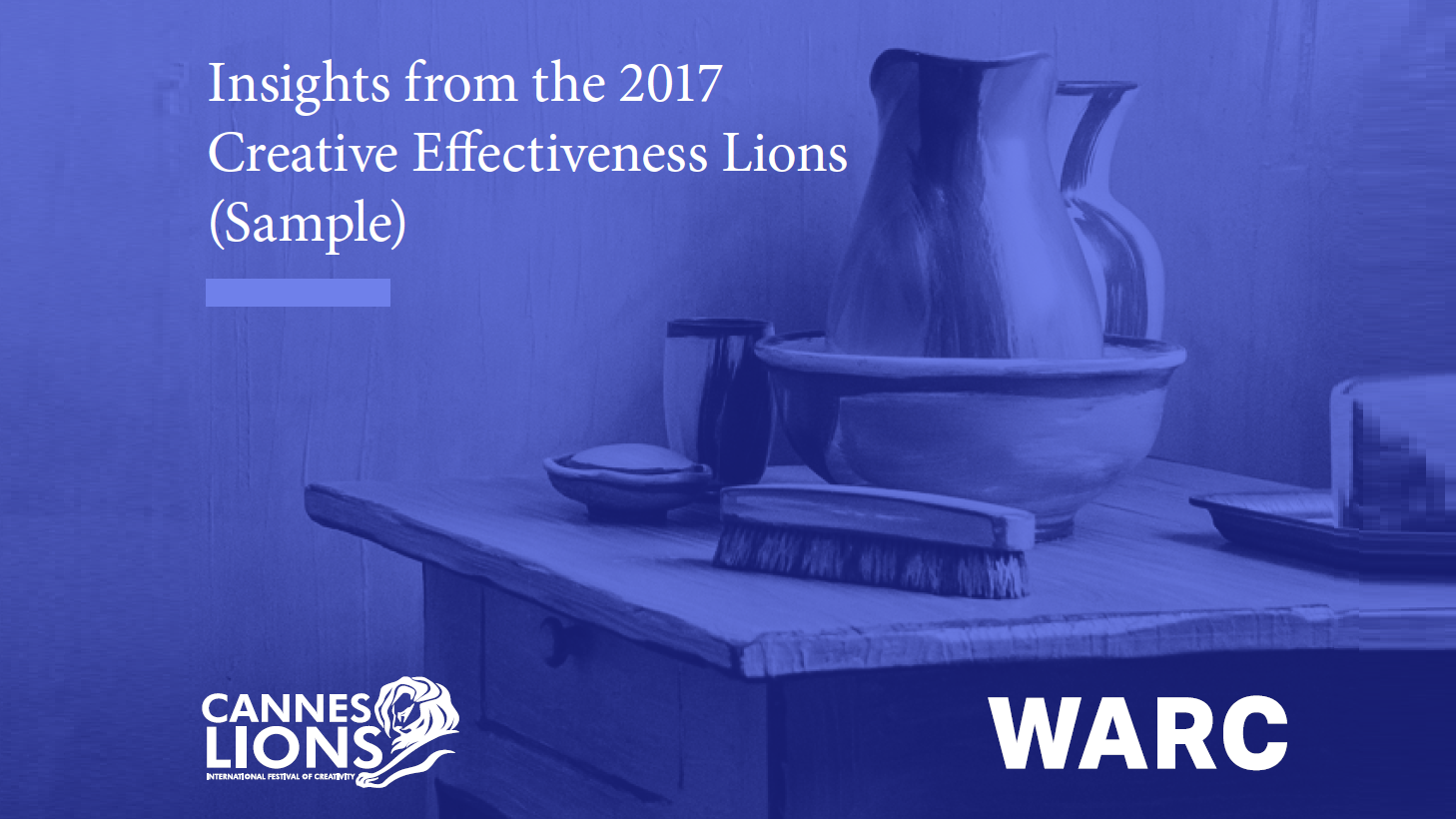 Insight from the 2017 Creative Effectiveness Lions - Warc